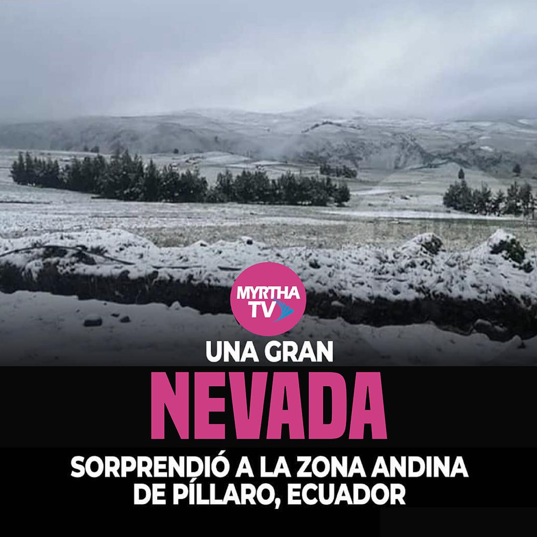 UNA GRAN NEVADA SORPRENDIÓ A LA ZONA ANDINA DE  PíLLARO, ECUADOR