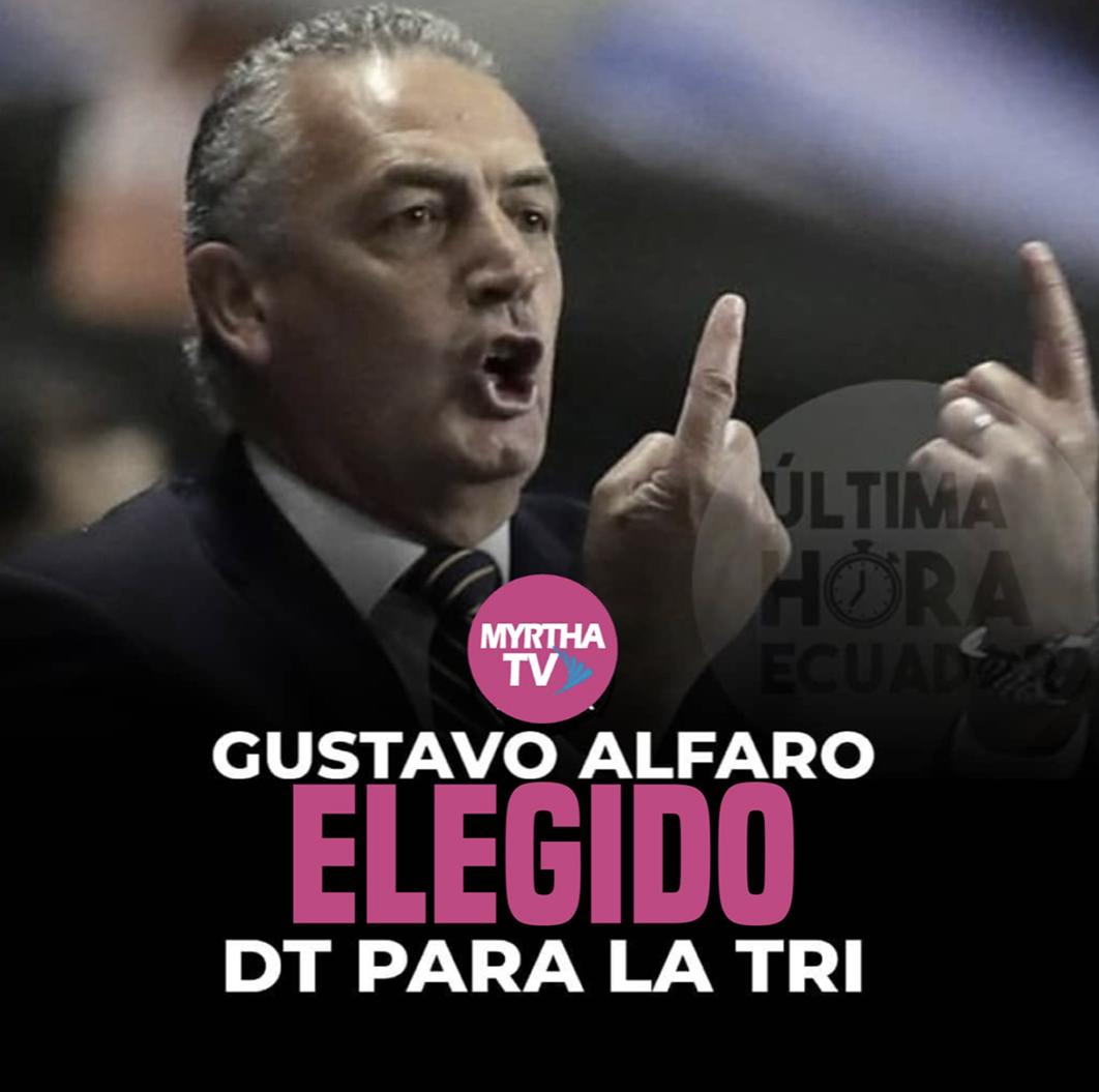 GUSTAVO ALFARO ELEGIDO DT PARA LA TRI
