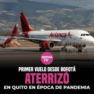 Primer vuelo desde Bogotá aterrizó en Quito en época de pandemia