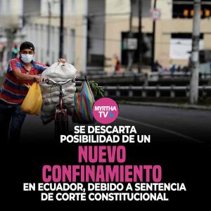 Se descarta posibilidad de un nuevo confinamiento en Ecuador, debido a sentencia de Corte Constitucional