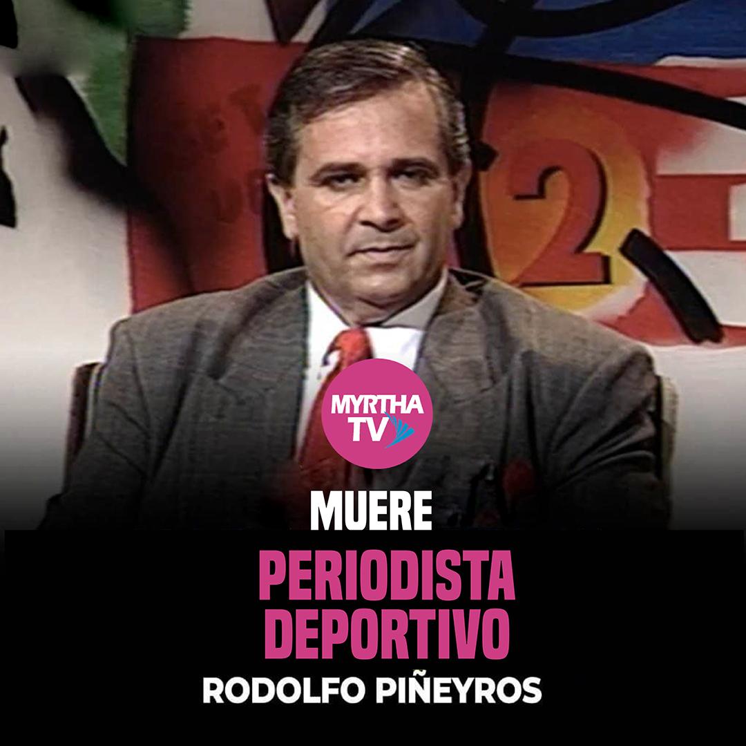 MUERE PERIODISTA DEPORTIVO RODOLFO PIÑEYROS