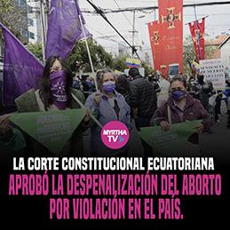 LA CORTE CONSTITUCIONAL ECUATORIANA APROBÓ LA DESPENALIZACIÓN DEL ABORTO  POR VIOLACIÓN EN EL PAÍS.