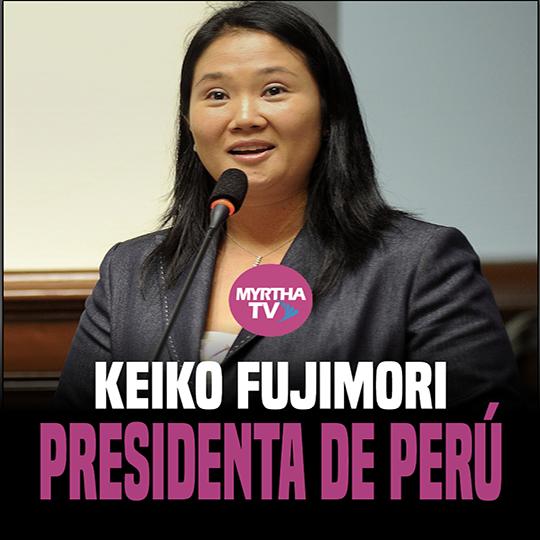 KEIKO FUJIMORI PRESIDENTA DE PERÚ