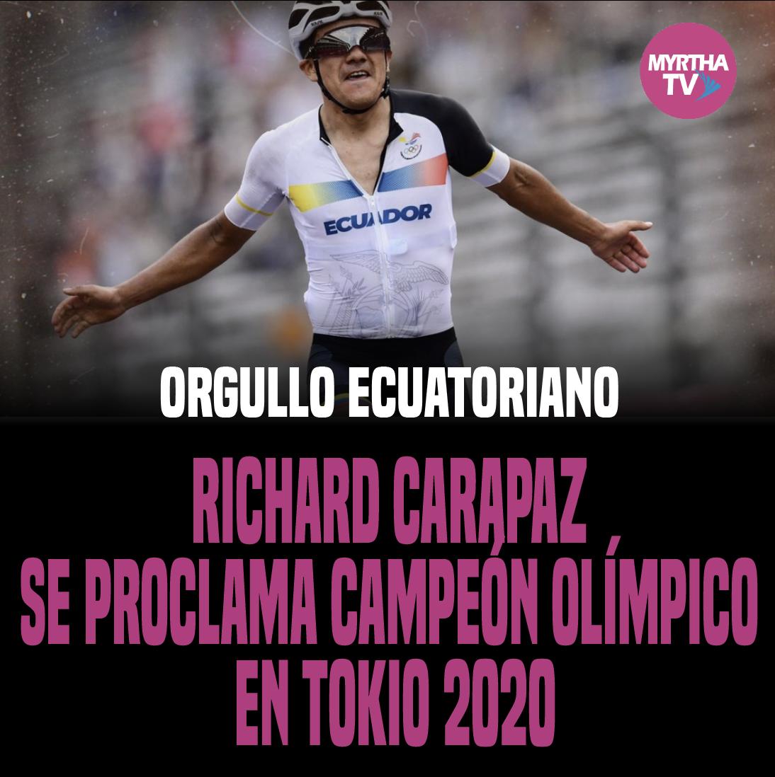 ORGULLO ECUATORIANO RICHARD CARAPAZ SE PROCLAMA CAMPEÓN OLÍMPICO  EN TOKIO 2020