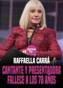 RAFFAELLA CARRÁ CANTANTE Y PRESENTADORA FALLECE A LOS 78 AÑOS
