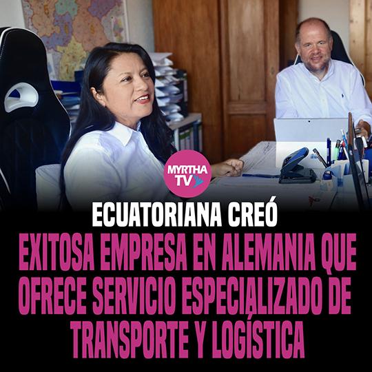 ECUATORIANA CREÓ  EXITOSA EMPRESA EN ALEMANIA QUE OFRECE SERVICIO ESPECIALIZADO DE  TRANSPORTE Y LOGÍSTICA