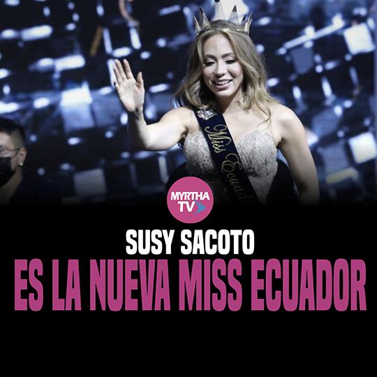 SUSY SACOTO ES LA NUEVA MISS ECUADOR