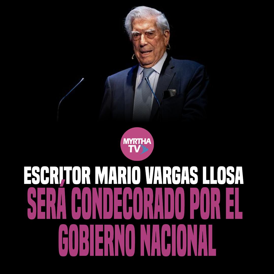 ESCRITOR MARIO VARGAS LLOSA SERÁ CONDECORADO POR EL  GOBIERNO NACIONAL