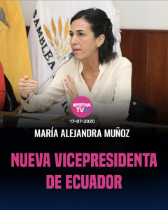 María Alejandra Muñoz Nueva Vicepresidenta de Ecuador