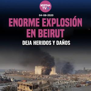 ENORME EXPLOSIÓN EN BEIRUT DEJA HERIDOS Y DAÑOS