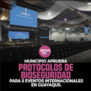 MUNICIPIO APRUEBA PROTOCOLOS DE BIOSEGURIDAD PARA 5 EVENTOS INTERNACIONALES  EN GUAYAQUIL
