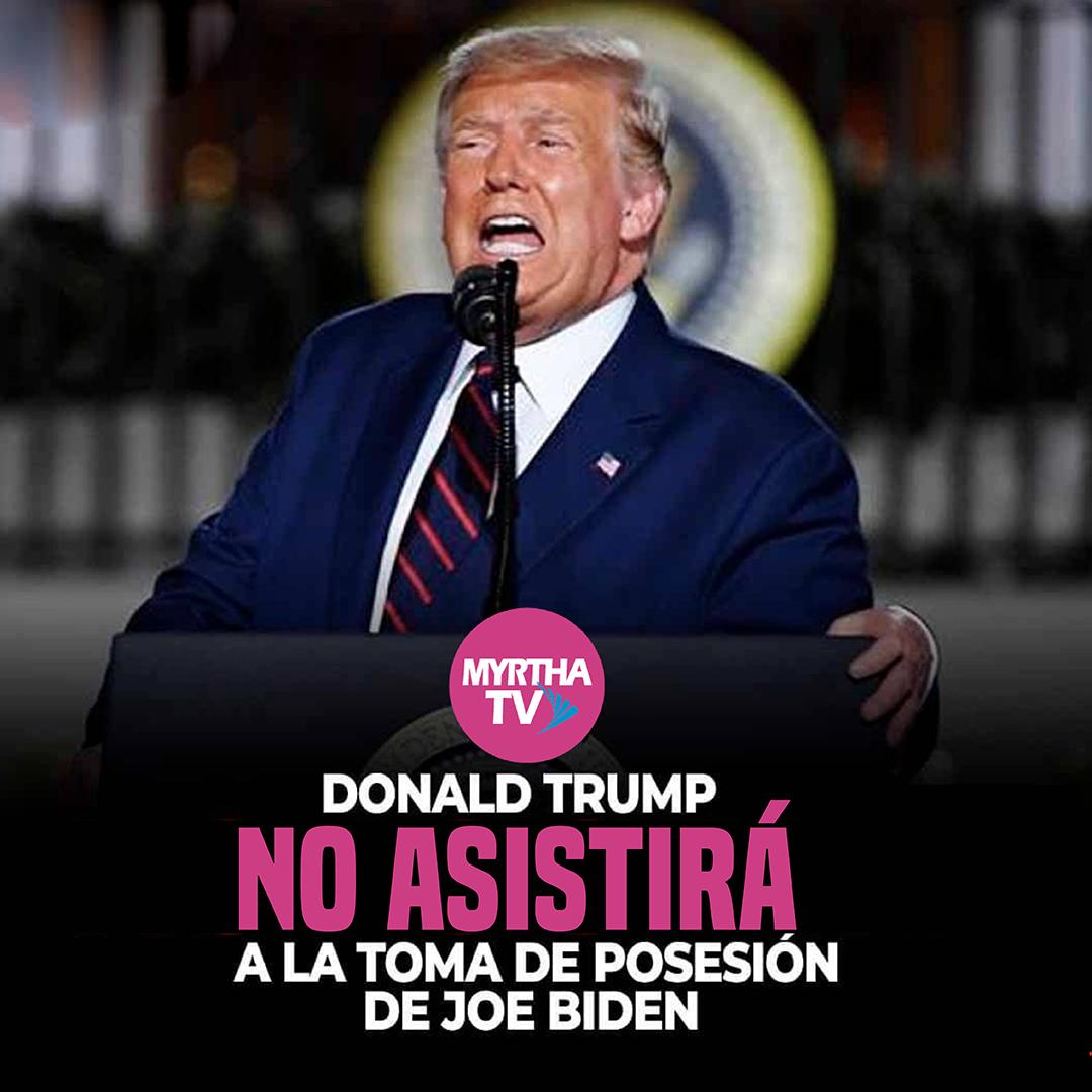 Donald Trump no asistirá a la toma de posesión de Joe Biden