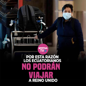 Por esta razón los ecuatorianos no podrán viajar a Reino Unido
