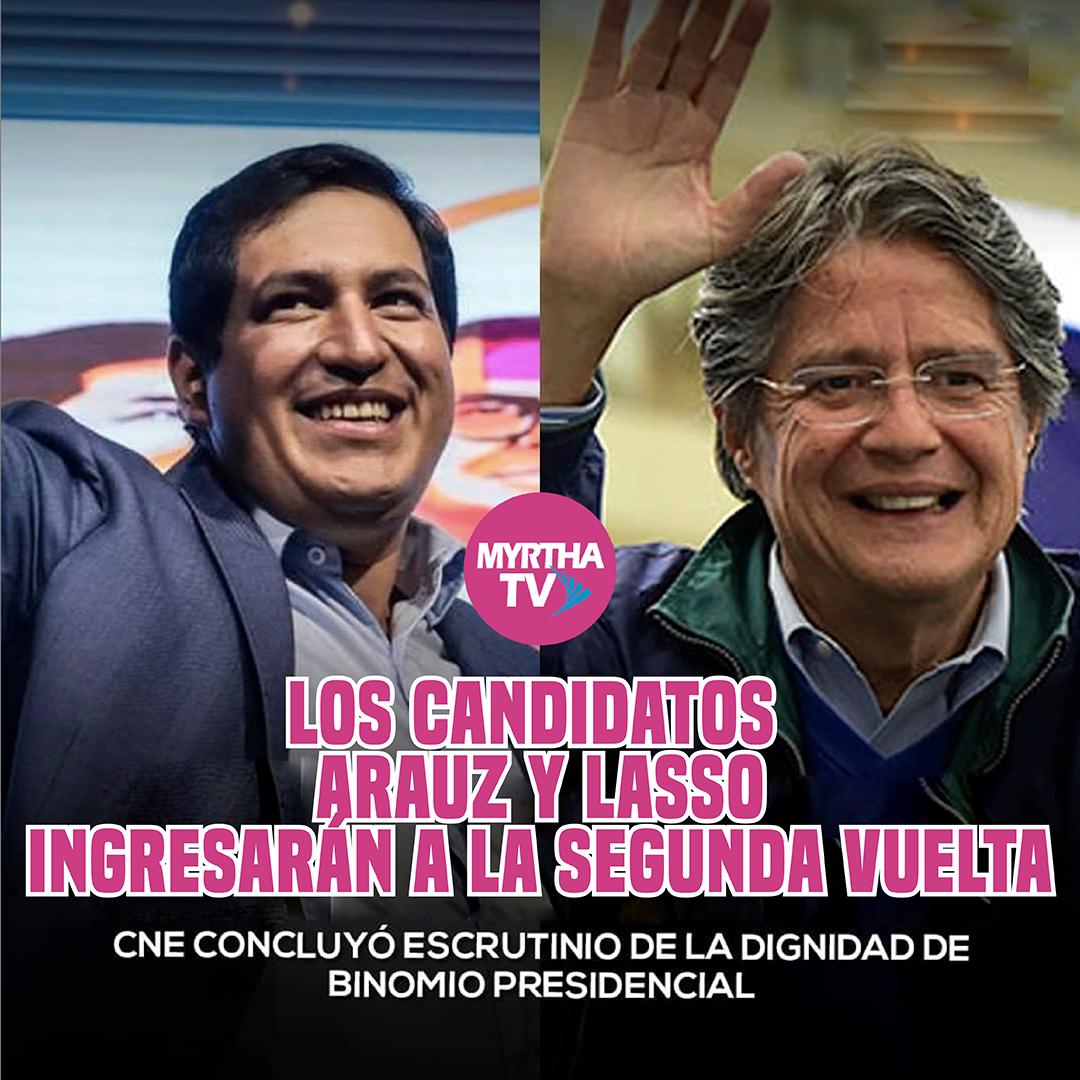 LOS CANDIDATOS ARAUZ Y LASSO INGRESARAN A LA SEGUNDA VUELTA