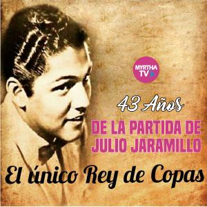 43 Años de la partida de Julio Jaramillo