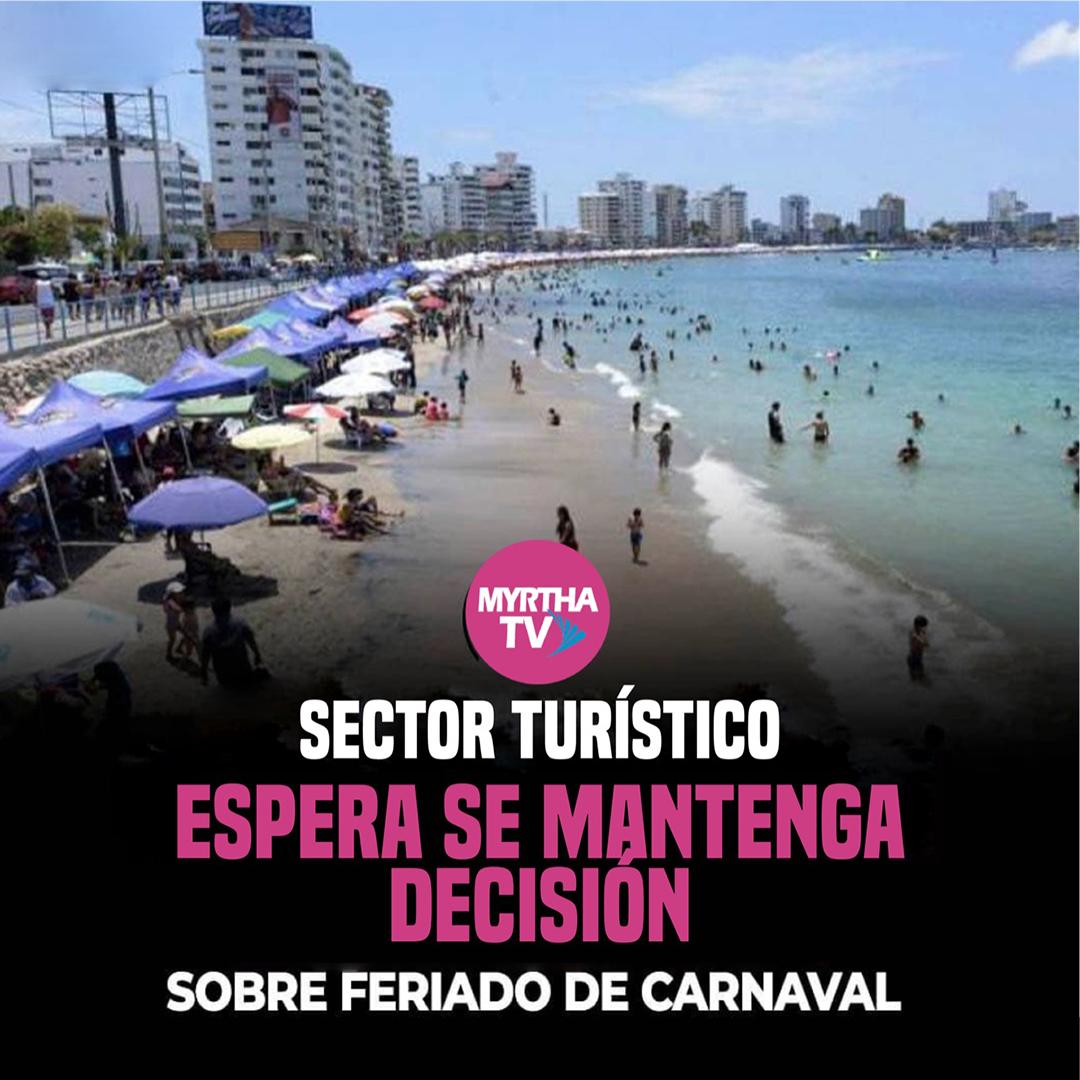 SECTOR TURÍSTICO ESPERA SE MANTENGA DECISIÓN SOBRE FERIADO DE CARNAVAL