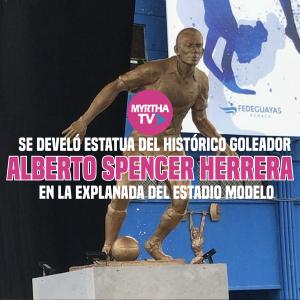 SE DEVELÓ ESTATUA DEL HISTÓRICO GOLEADOR ALBERTO SPENCER HERRERA