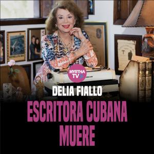 DELIA FIALLO ESCRITORIA CUBANA MUERE