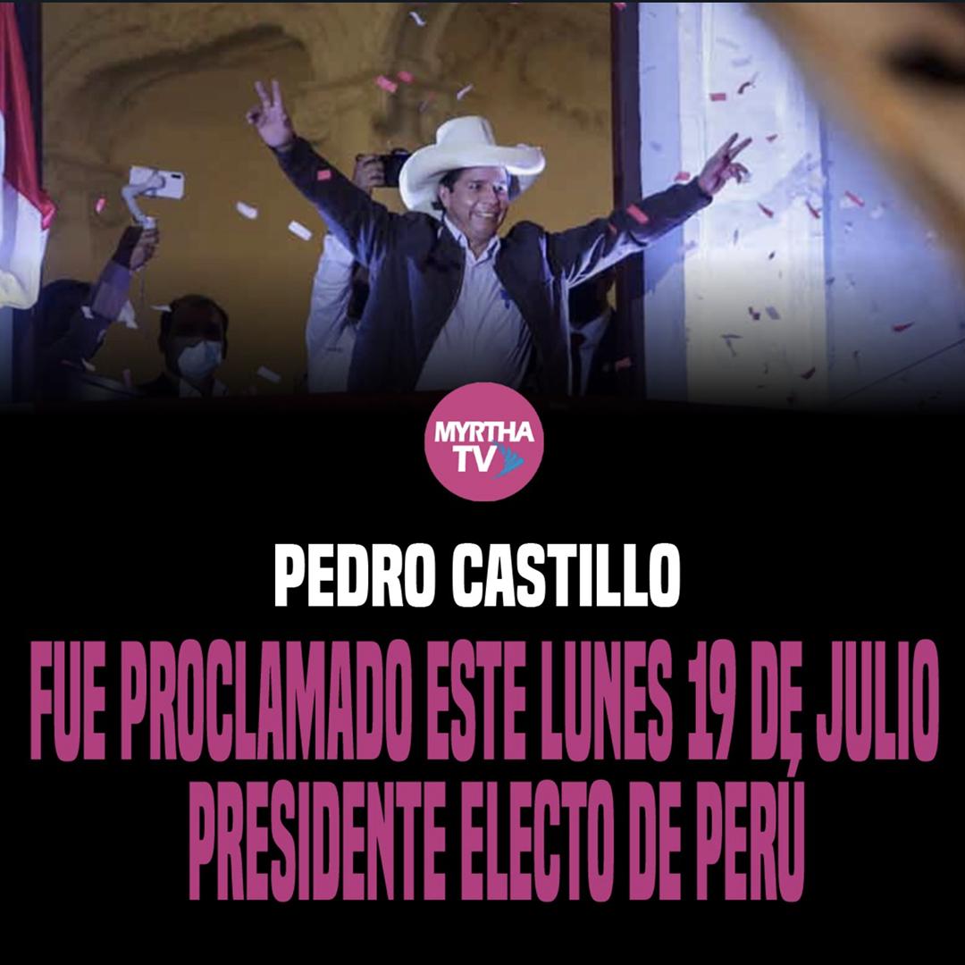 PEDRO CASTILLO FUE PROCLAMADO ESTE LUNES 19 DE JULIO   PRESIDENTE ELECTO DE PERÚ