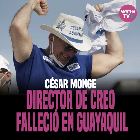 CÉSAR MONGE FALLECIÓ EN GUAYAQUIL