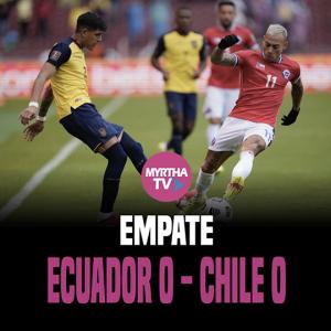 EMPATE ECUADOR 0 – CHILE 0